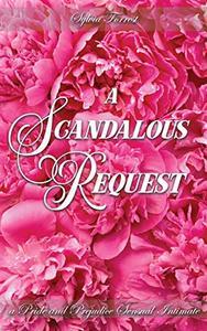 A Scandalous Request: A Pride and Prejudice Sensual Intimate