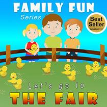 Kids Book: Let's go to the Fair: Illustrated Kids Book for ages 2-8