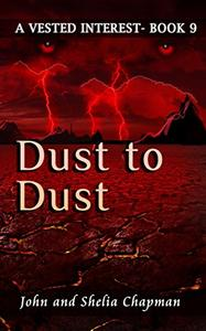 Dust to Dust: A Vested Interest - Book 9