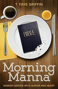 Morning Manna: Wisdom Served With Humor and Heart