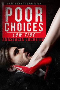 Poor Choices: Low Tide: Dark Domme Submission