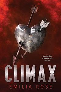 Climax: Steamy Erotica Collection