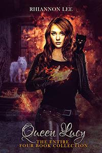 Queen Lucy: Hellfire and Kittens: The Complete Series
