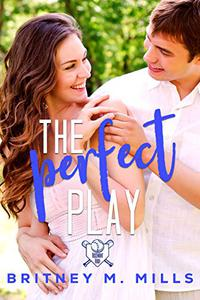 The Perfect Play: A Boy Next Door Young Adult Romance