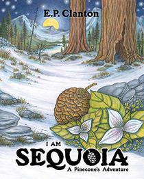 I Am Sequoia - A Pinecone's Adventure