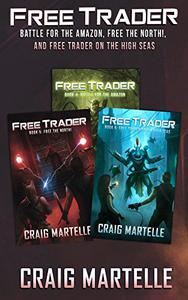 Free Trader Box Set - Books 4-6: Battle for the Amazon, Free the North!, Free Trader on the High Seas