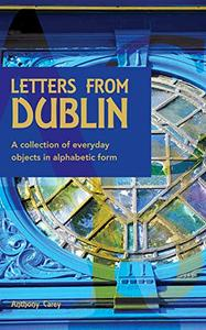 Letters From Dublin: A collection of everyday objects in alphabetic form