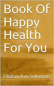 Book Of Happy Health For You