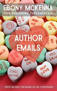 Author Emails: Create and build your mailing list like a professional
