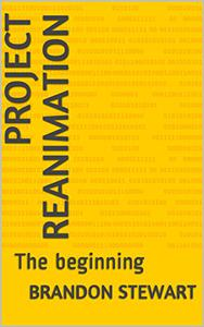 Project Reanimation: The Beginning