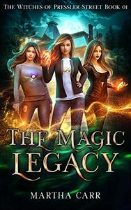 The Magic Legacy: An Urban Fantasy Action and Adventure series