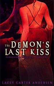 The Demon's Last Kiss: A Short Standalone Reverse Harem