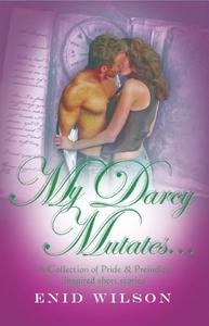My Darcy Mutates...
