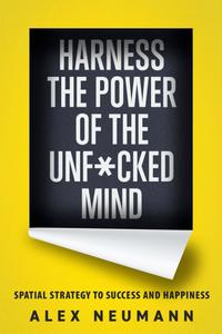 Harness the Power of the Unf*cked Mind