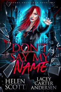 Don't Say My Name: A Paranormal Reverse Harem Romance