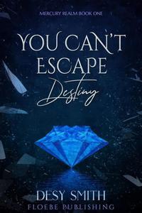 You Can't Escape Destiny