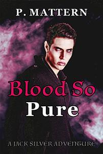 Blood So Pure: A Jack Silver Adventure