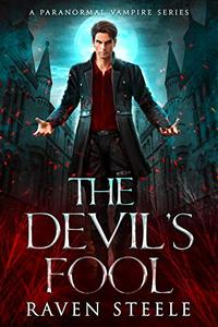 The Devil's Fool: A Paranormal Vampire Romance Novel