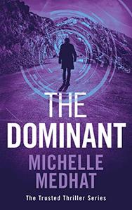 The Dominant: Part 2 of the Mind Blowing, Suspenseful Thriller Series