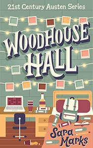 Woodhouse Hall: A Modern Retelling of Jane Austen's Emma