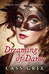 Dreaming of Darcy: A Pride and Prejudice Variation