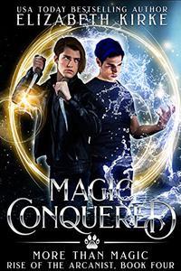 Magic Conquered: a More than Magic serial