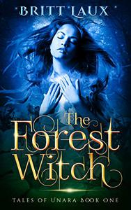 The Forest Witch: Tales of Unara, Book One