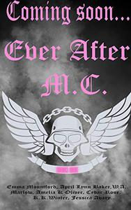 Ever After M.C.: A fairy Tale Retelling