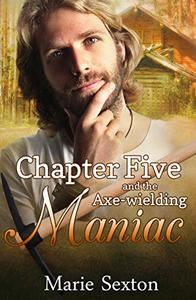 Chapter Five and the Axe-Wielding Maniac