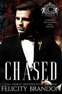 Chased (A Cambridge Men of Honour Novel Book One): A Dark Mafia Bad Boy Romance