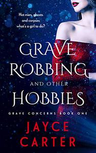 Grave Robbing and Other Hobbies: A Paranormal Reverse Harem Romance