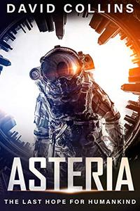 Asteria: The last hope for humankind