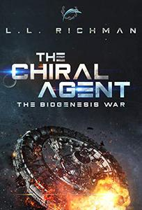 The Chiral Agent – A Military Science Fiction Thriller: Biogenesis War Book 1