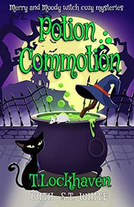 Merry and Moody Witch Cozy Mysteries: Potion Commotion