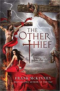 The Other Thief: A Collision of Love, Flesh, and Faith