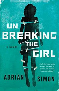 Unbreaking the Girl: Sometimes two wrongs can make something very right.