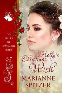 Holly's Christmas Wish: The Belles of Wyoming Book 2