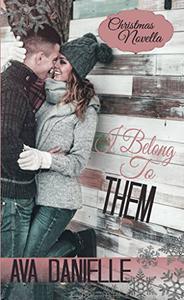 I Belong To Them (Christmas Novella)