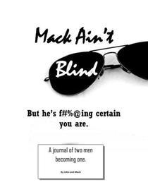 Mack Ain't Blind