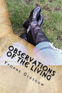Observations Of The Living: Poetry Inspired By Life