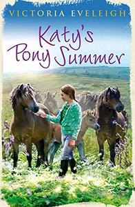 Katy's Exmoor Ponies: Katy's Pony Summer: Book 5