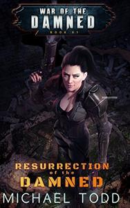 Resurrection Of The Damned: A Supernatural Action Adventure Opera