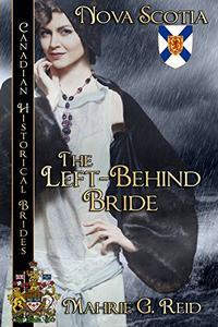 The Left Behind Bride: Nova Scotia