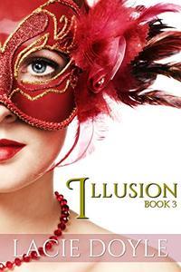 Illusion: Masquerade Series Book 3