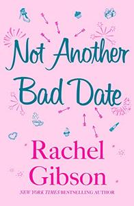 Not Another Bad Date: A deliciously romantic rom-com