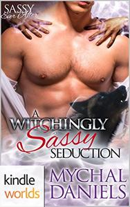 Sassy Ever After: A Witchingly Sassy Seduction