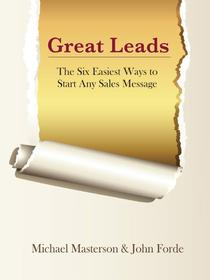 Great Leads: The Six Easiest Ways to Start Any Sales Message
