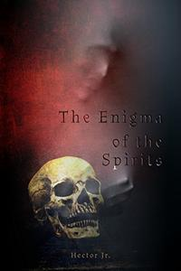 The Enigma of the Spirits