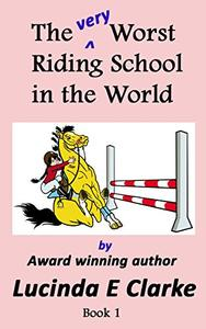 The very Worst Riding School in the World