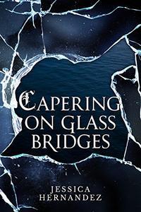 Capering on Glass Bridges